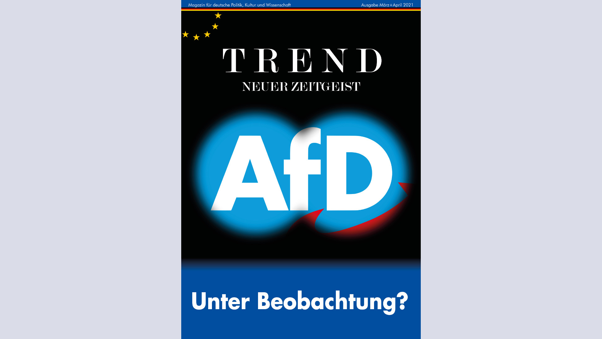 TREND März+April 2021: AfD – Unter Beobachtung?
